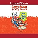 Three Burps and You're Out!: George Brown Class Clown Audiobook by Nancy Krulik Narrated by Jonathan Todd Ross