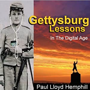 Gettysburg Lessons in the Digital Age | [Paul Lloyd Hemphill]