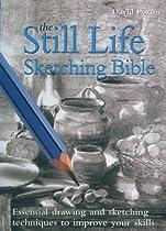 Free The Still Life Sketching Bible Ebook & PDF Download