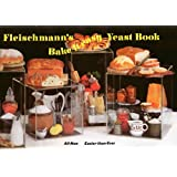 Fleischmann's Bake-It-Easy Yeast Book. All-New, Easier-than-Ever.