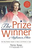 Terry Ryan The Prize Winner of Defiance, Ohio: How My Mother Raised 10 Kids on 25 Words or Less