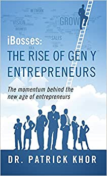 Ibosses: The Rise Of Gen Y Entrepreneurs - The Momentum Behind The New Age Of Entrepreneurs