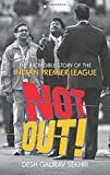 Not Out!: The Incredible Story of the In...