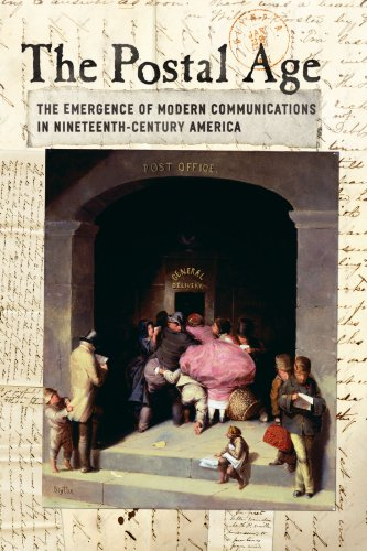 The Postal Age: The Emergence of Modern Communications in...