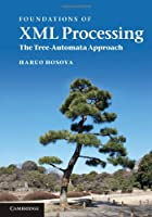 Foundations of XML Processing: The Tree-Automata Approach ebook download