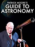 Patrick Moore's Guide to Astronomy