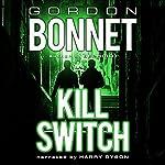 Kill Switch | Gordon Bonnet