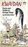 Kwaidan; Stories and Studies of Strange Things (Tut Books)