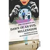 """Dawn of an Evil Millennium: Horror/Kultur im neuen Jahrtausendvon """"J�rg van Bebber"""""""