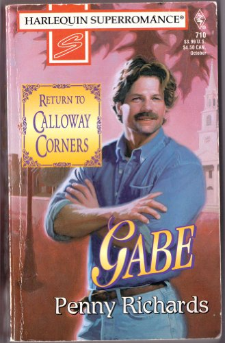Gabe: Return to Calloway Corners (Harlequin Superromance No. 710)