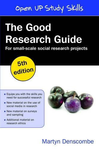 The Good Research Guide: For Small-Scale Social Research Projects: For Small Scale Research Projects