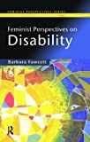 Feminist Perspectives on Disability (Feminist Perspectives Series) (058236941X) by Fawcett, Barbara