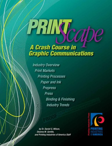 PrintScape: A Crash Course in Graphic Communications...