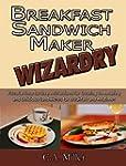 Breakfast Sandwich Maker Wizardry: Pi...