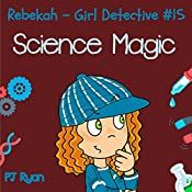 Rebekah - Girl Detective #15: Science Magic | PJ Ryan