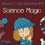 Rebekah - Girl Detective #15: Science Magic | PJ Ryan