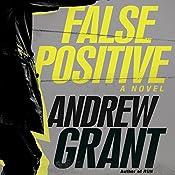 False Positive: A Novel | [Andrew Grant]