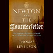 Newton and the Counterfeiter: The Unknown Detective Career of the World's Greatest Scientist | [Thomas Levenson]