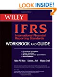 International Financial Reporting Standards (IFRS) Workbook and Guide: Practical Insights, Case Studies, Multiple-choice Questions, Illustrations