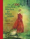 Die 100 sch�nsten M�rchen der Br�der Grimm