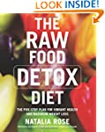 The Raw Food Detox Diet: The Five-Ste...