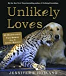 Unlikely Loves: 45 Heartwarming True...