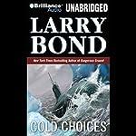Cold Choices | Larry Bond