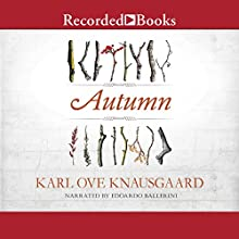 Autumn Audiobook by Karl Ove Knausgaard Narrated by Edoardo Ballerini