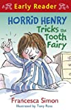 Horrid Henry Early Reader: Horrid Henry Tricks the Tooth Fairy (English Edition)