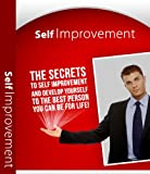 Self Improvement: The Secrets to Self Improvement for Life! (Twain: The Emotional Series)
