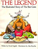 img - for THE LEGEND : the Illustrated Story of the Bee Gees : BEE GEES. the Legend of Barry, Robin & Maurice Gibb book / textbook / text book