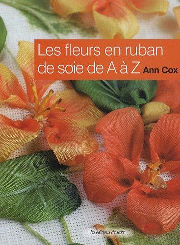 Les fleurs en ruban de soie de A à Z