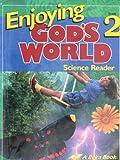 Enjoying God's World 2 Science Reader (51101)