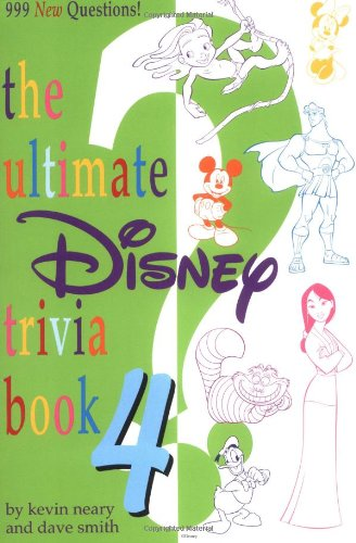 The Ultimate Disney Trivia Book 4: 999 New Questions!