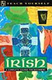 Irish: A Complete Course for Beginners (Teach Yourself Books (Lincolnwood, Ill.).) (0340564903) by O Se, Diarmuid