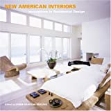 New American interiors:innovations in interior residential design