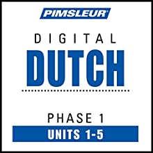 Dutch Phase 1, Unit 01-05: Learn to Speak and Understand Dutch with Pimsleur Language Programs Audiobook by  Pimsleur Narrated by  Pimsleur