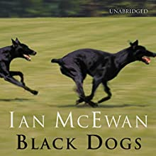Black Dogs (       UNABRIDGED) by Ian McEwan Narrated by Jack Davenport