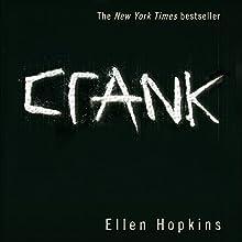 Crank (       UNABRIDGED) by Ellen Hopkins Narrated by Laura Flanagan