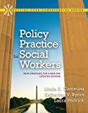 Policy Practice for Social Workers: New Strategies for a New Era (Updated Edition) (Connecting Core Competencies)
