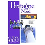 img - for Guide Bleu Bretagne Nord (Northern Brittany, France) in French book / textbook / text book