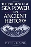 The Influence of Sea Power on Ancient History (0195056671) by Starr, Chester G.