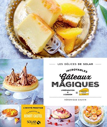 Incroyables gâteaux magiques - Les délices de Solar francais