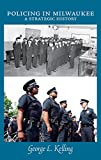 img - for Policing in Milwaukee: A Strategic History (Urban Life) book / textbook / text book