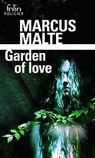 Garden of Love par Marcus Malte