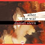 After the War: A Novel | Daniel Stern