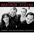 Maximum Pixies: The Unauthorised Biography Of The Pixies