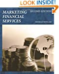 Marketing Financial Services: Second...