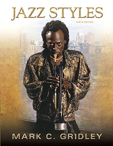 Jazz Styles: History and Analysis (10th Edition), by Mark C. Gridley