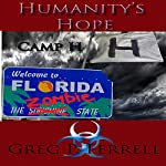Camp H, Book 1: Humanity's Hope, Book 1 | Greg P. Ferrell